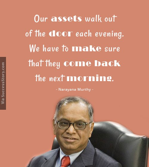 Our assets walk out of the door
