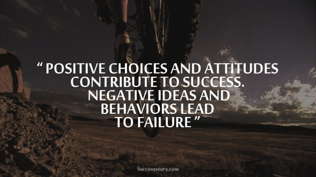Positive choices and attitudes contribute to success