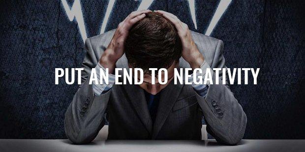 put an end to negitivity
