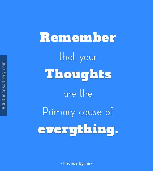 Remember that your thoughts