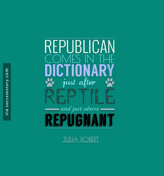 Republican comes in the dictionary