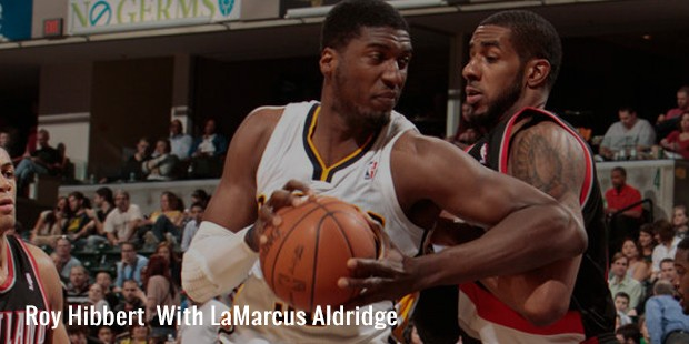 roy hibbert  with lamarcus aldridge