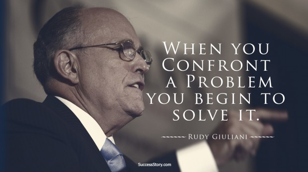 rudy guilani quote on problems