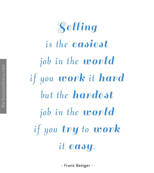 Selling is the easiest job in the world