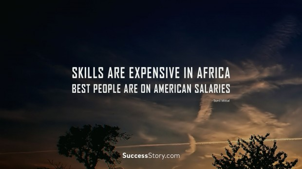 Skills are expensive in Africa