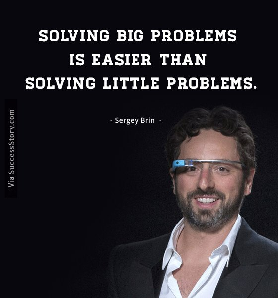 Solving big problems is easier