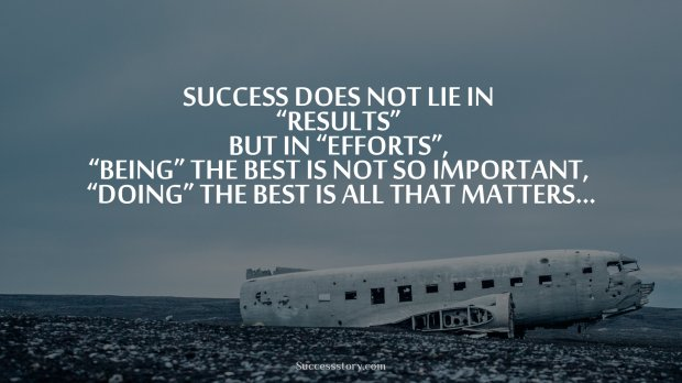 Success does not lie in