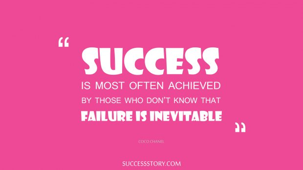 Success is most often achieved by those who don t know that failure is inevitable