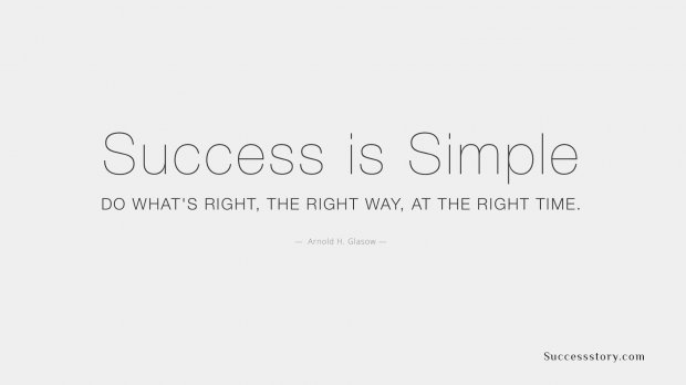 Success is simple. Do