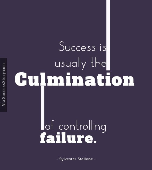 Success is usually the culmination of controlling