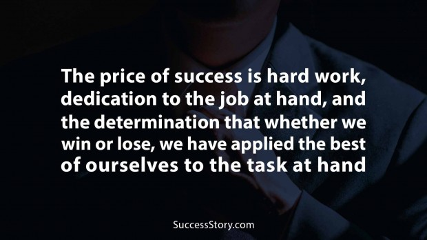The price of success is hard work