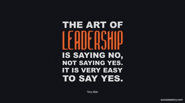 The art of leadership is saying yes