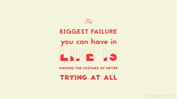 The biggest failure you can have