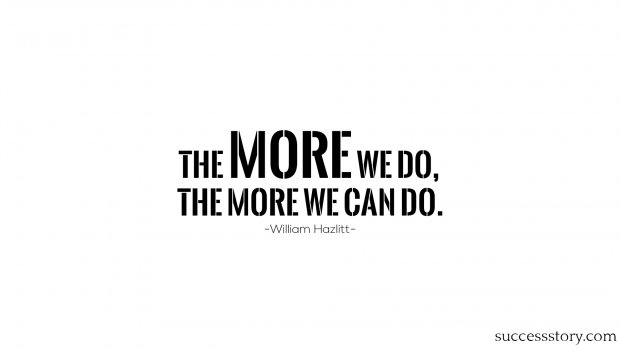 The more we do, the more we can do