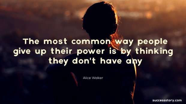 The most common way people give up their power is by thinking