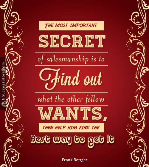 The most important secret of salesmanship