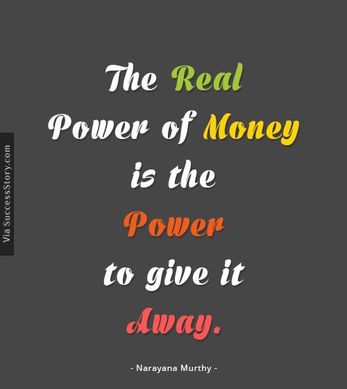 The real power of money is the power to give it away
