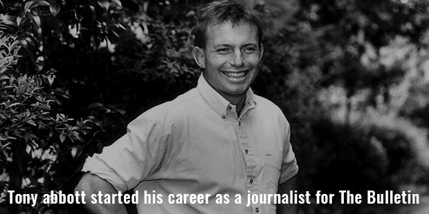 tony abbott started his career as a journalist for the bulletin