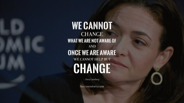We cannot change what we are not aware of