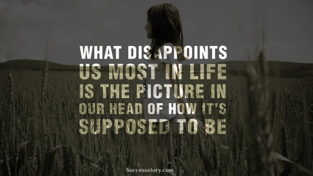 What disappoints us most in life