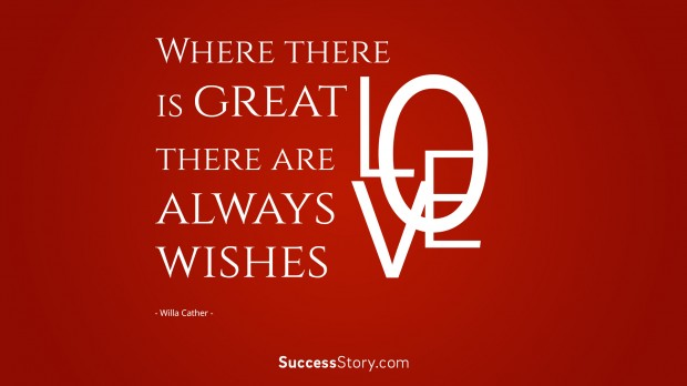 where there is great love, there are always wishes