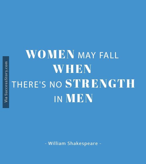 Women may fall when theres no strength in men