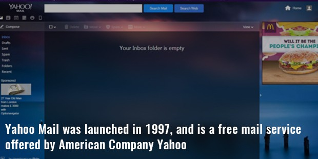 yahoo mail was launched in 1997, and is a free mail service