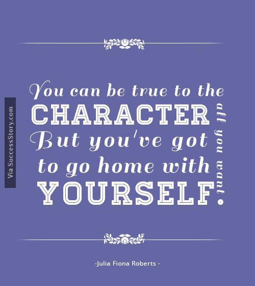 You can be true to the character