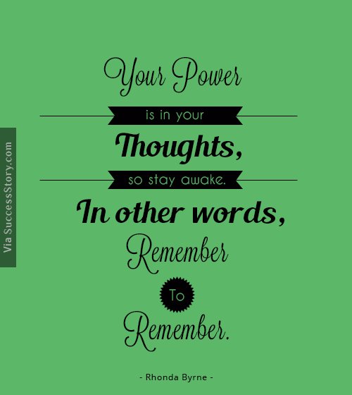 Your power is in your thoughts