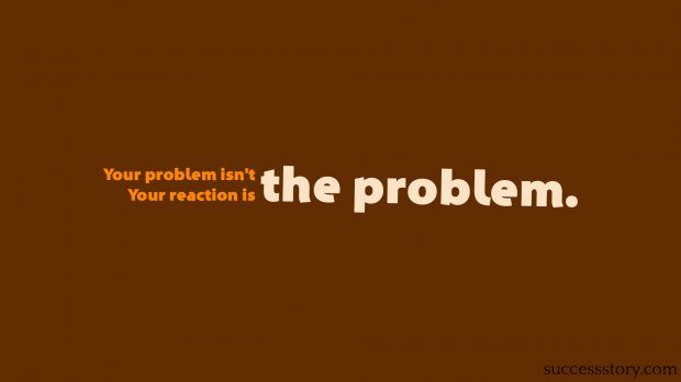 Your problem is not the problem