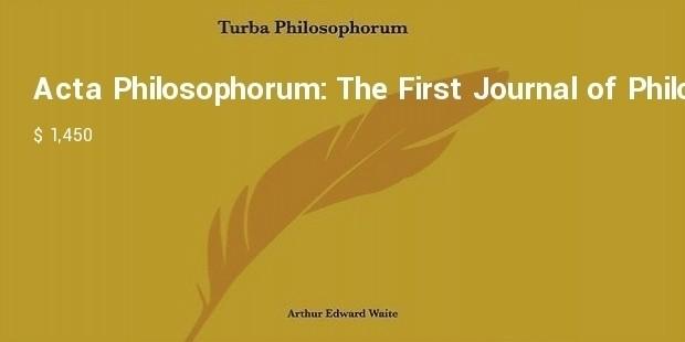 acta philosophorum: the first journal of philosophy