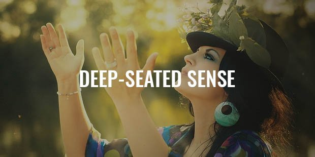 BELIEF is a deep-seated sense