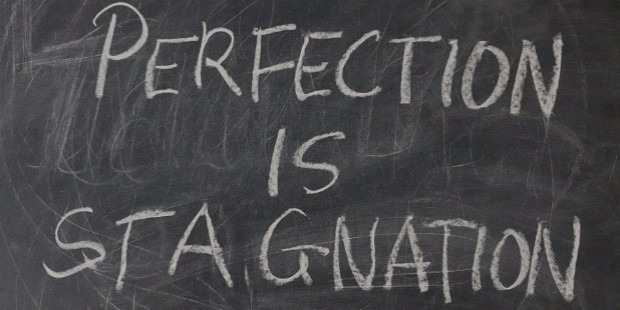 dont be a perfectionist