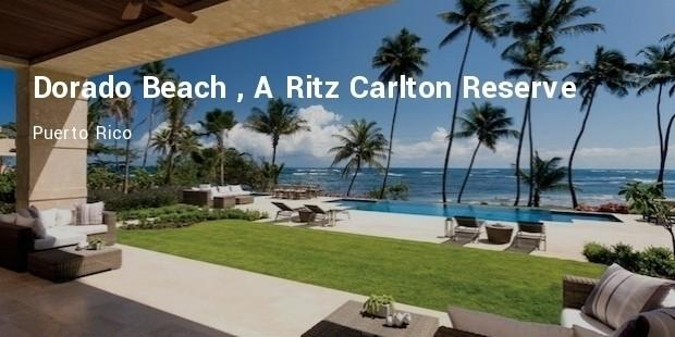 dorado beach , a ritz carlton reserve, puerto rico