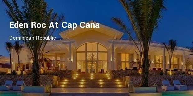 eden roc at cap cana, dominican republic