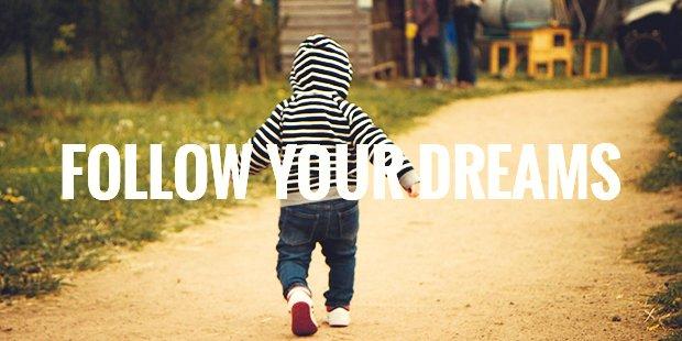 Follow your dreams despite oddities