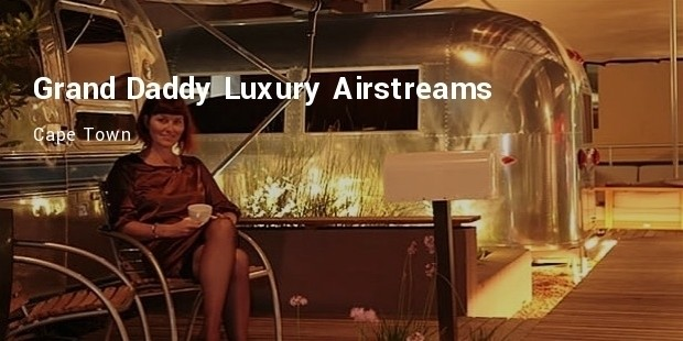 grand daddy luxury airstreams :cape town