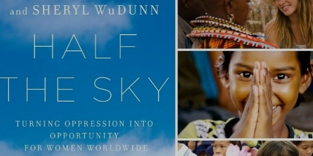 half the sky: turning oppression into opportunity for women worldwide by sheryl wudunn and nicholas d