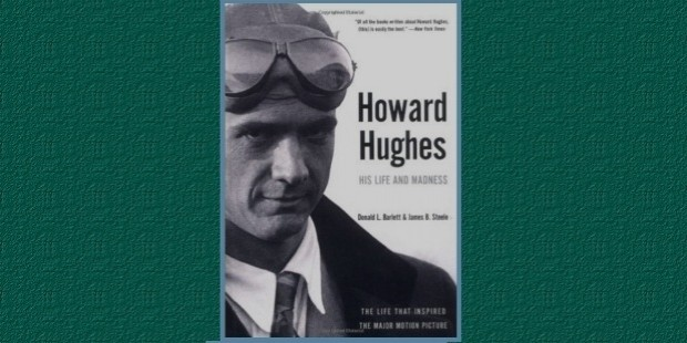 howard hughes his life and madnesss