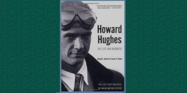 howard hughes his life and madnesss