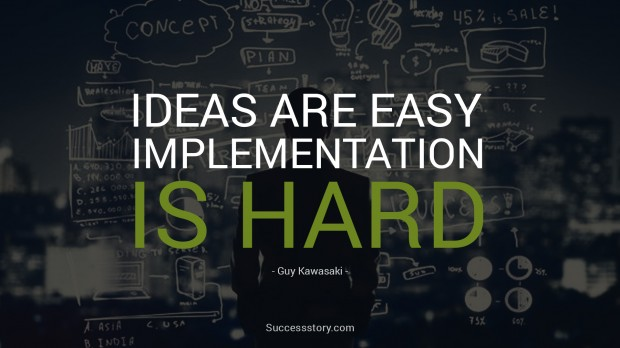 ideas are easy