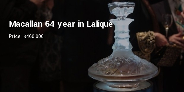 macallan 64 year in lalique   $460,000