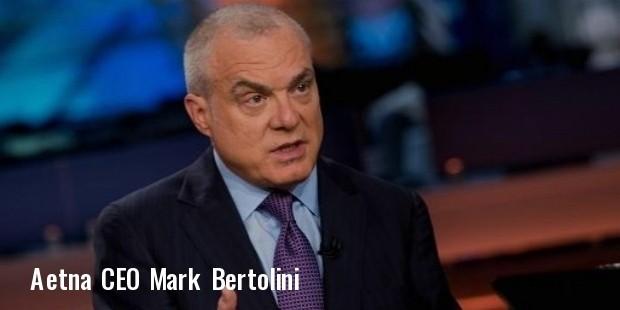 mark bertolini, ceo of aetna