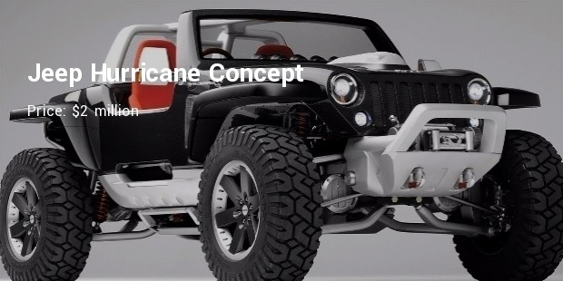 most expensive jeep cars in the world 1. jeep hurricane concept