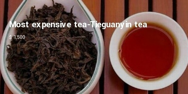 most expensive tea tieguanyin tea