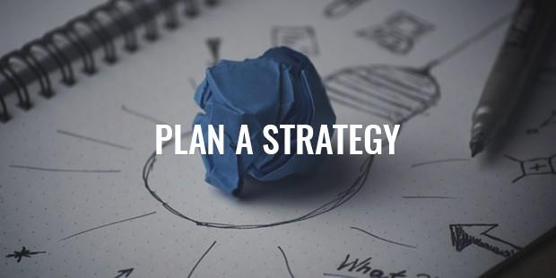 plan a strategy