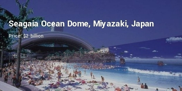 seagaia ocean dome, miyazaki, japan  $2 billion
