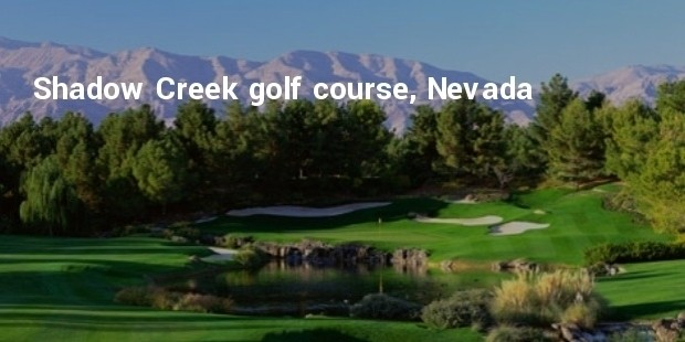 shadow creek golf course, nevada