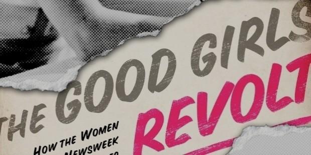 the good girl s revolt by lynn povich