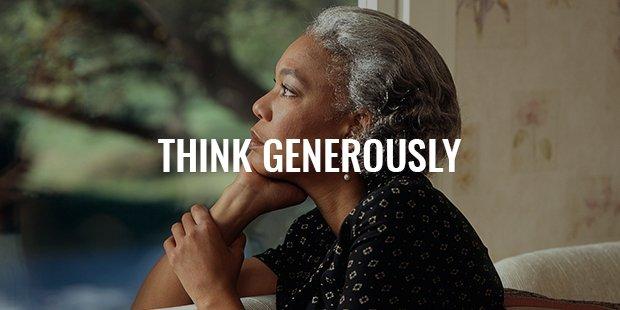 think generously